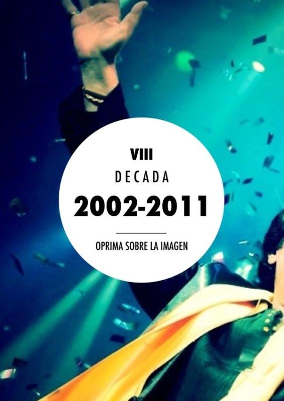 Decada VIII: 2002-2011